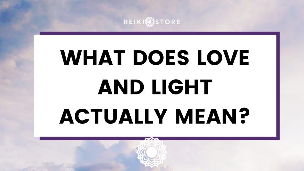 que signifient l'amour et la lumière?
